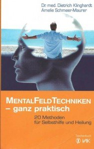 MentalFeldTechniken - ganz praktisch